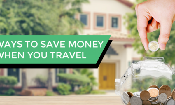 3 easy ways to save money when you travel